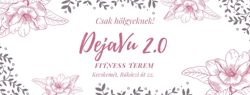 DejaVu 2.0 Női Fitness Terem